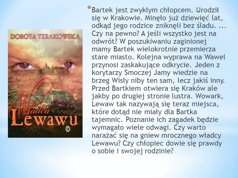 * Bartek jest zwykłym chłopcem. Urodził się w Krakowie.
