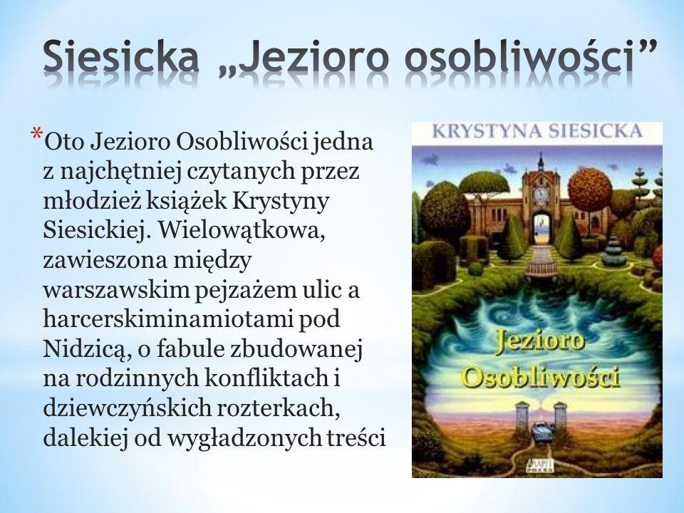 * Oto Jezioro Osobliwości jedna z najchętniej czytanych przez młodzież książek Krystyny Siesickiej.