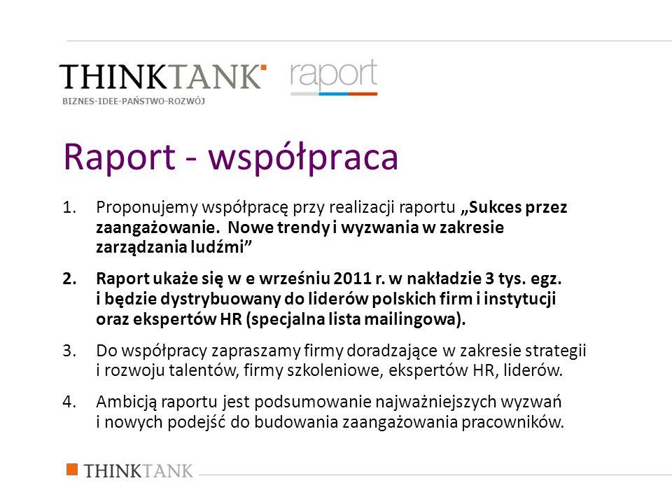 1.Proponujemy współpracę przy realizacji raportu Sukces przez zaangażowanie.
