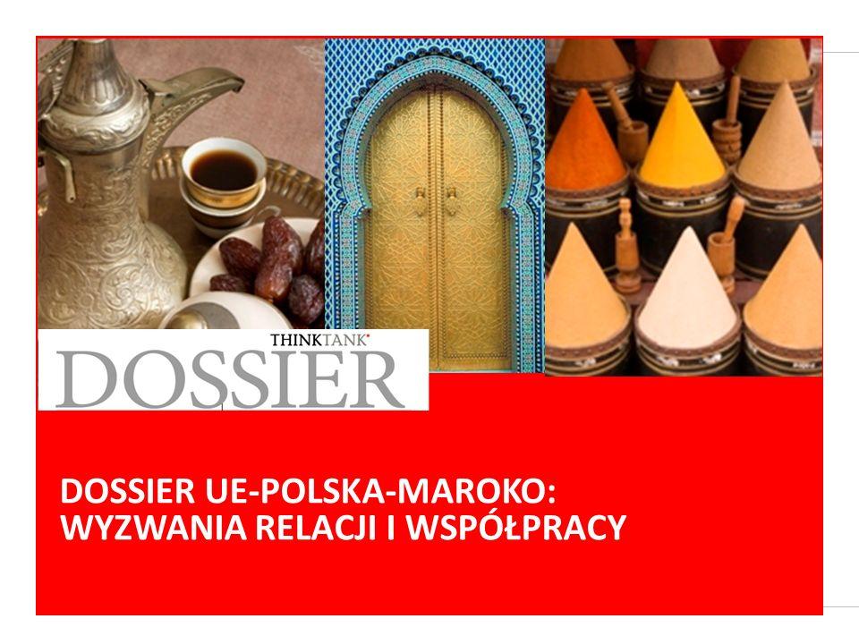 DOSSIER UE-POLSKA-MAROKO: WYZWANIA RELACJI I WSPÓŁPRACY