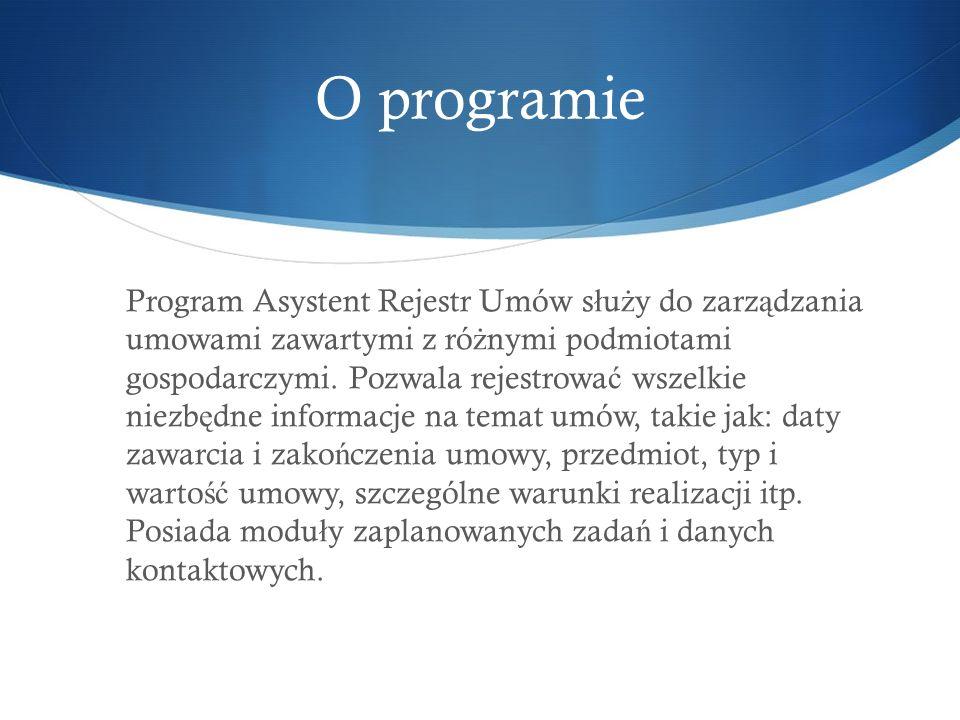O programie Program Asystent Rejestr Umów s ł u ż y do zarz ą dzania umowami zawartymi z ró ż nymi podmiotami gospodarczymi.