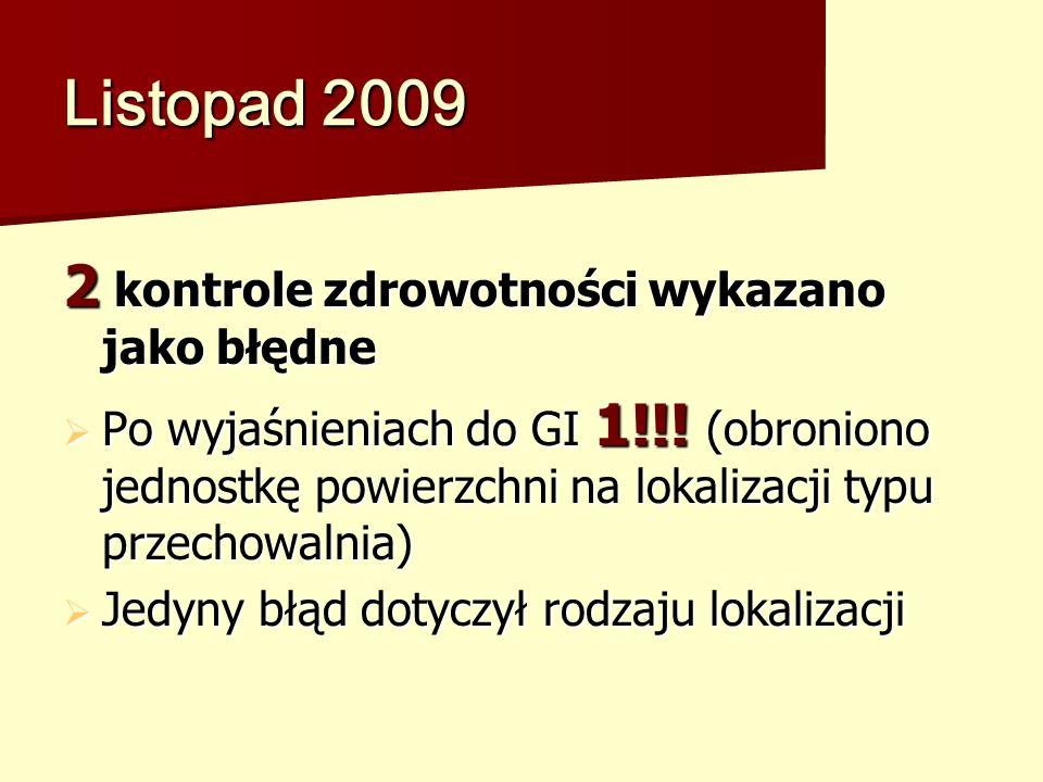 Listopad 2009 2 kontrole zdrowotności wykazano jako błędne Po wyjaśnieniach do GI 1!!.