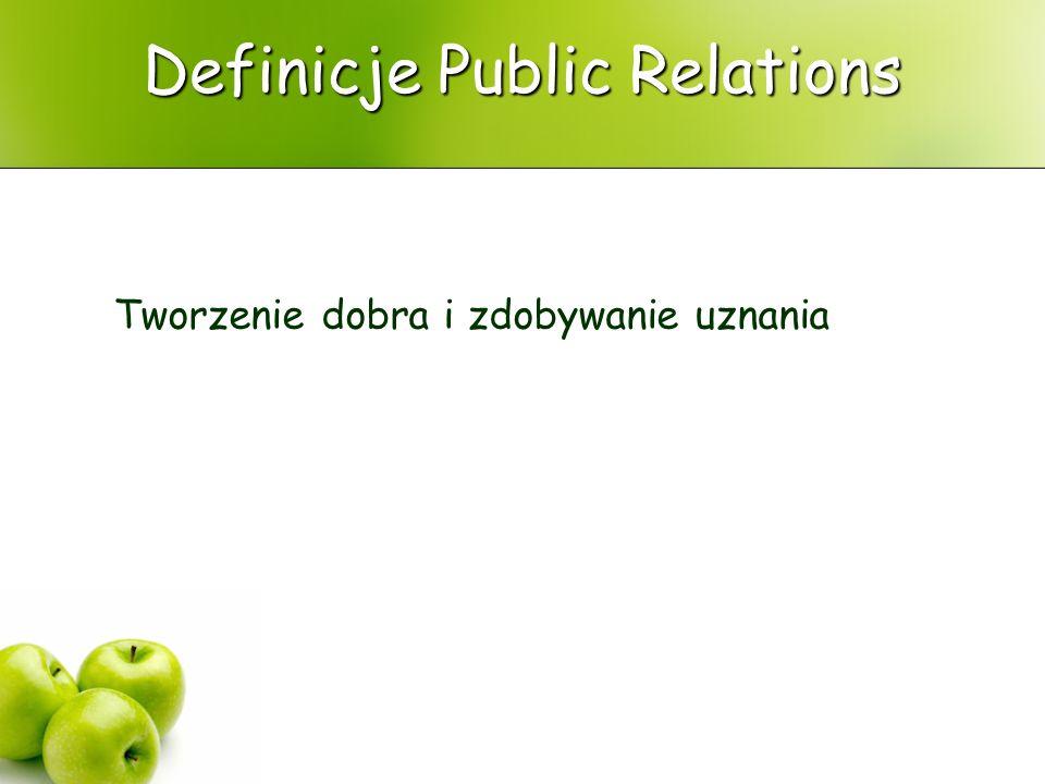 Definicje Public Relations Działanie plus uznanie