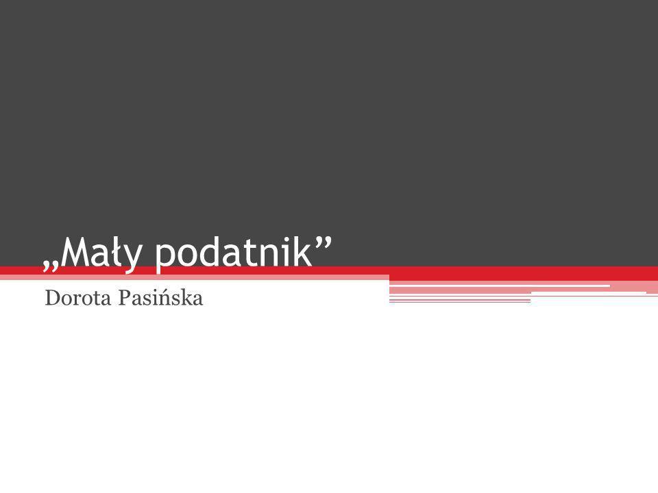 Mały podatnik Dorota Pasińska