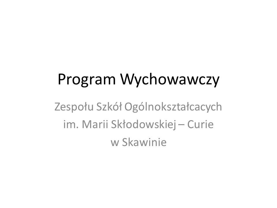 Program Wychowawczy Zespołu Szkół Ogólnokształcacych im. Marii Skłodowskiej – Curie w Skawinie