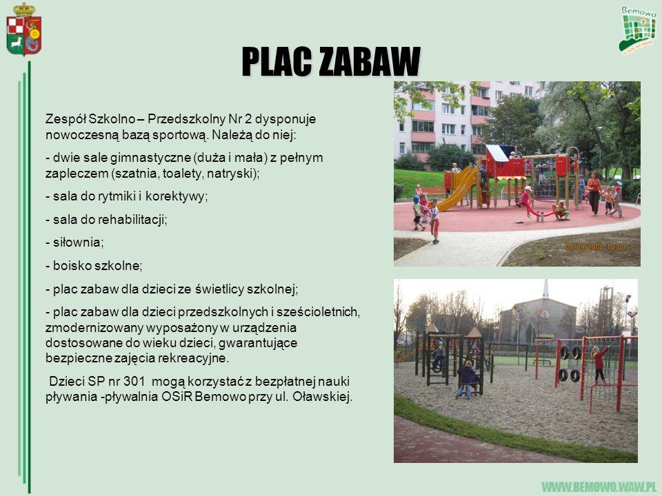 PLAC ZABAW Zespół Szkolno – Przedszkolny Nr 2 dysponuje nowoczesną bazą sportową.