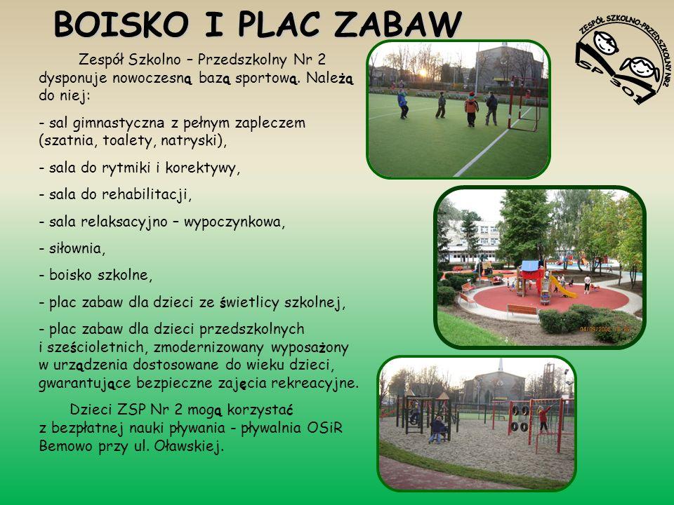 BOISKO I PLAC ZABAW Zespół Szkolno – Przedszkolny Nr 2 dysponuje nowoczesn ą baz ą sportow ą. Nale żą do niej: - sal gimnastyczn a z pełnym zapleczem