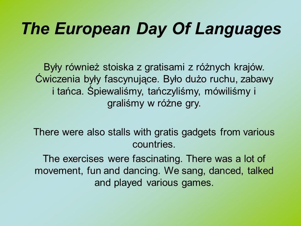 Były również stoiska z gratisami z różnych krajów. Ćwiczenia były fascynujące. Było dużo ruchu, zabawy i tańca. Śpiewaliśmy, tańczyliśmy, mówiliśmy i