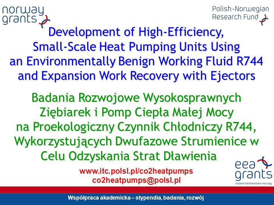 Współpraca akademicka – stypendia, badania, rozwój Development of High-Efficiency, Small-Scale Heat Pumping Units Using an Environmentally Benign Work