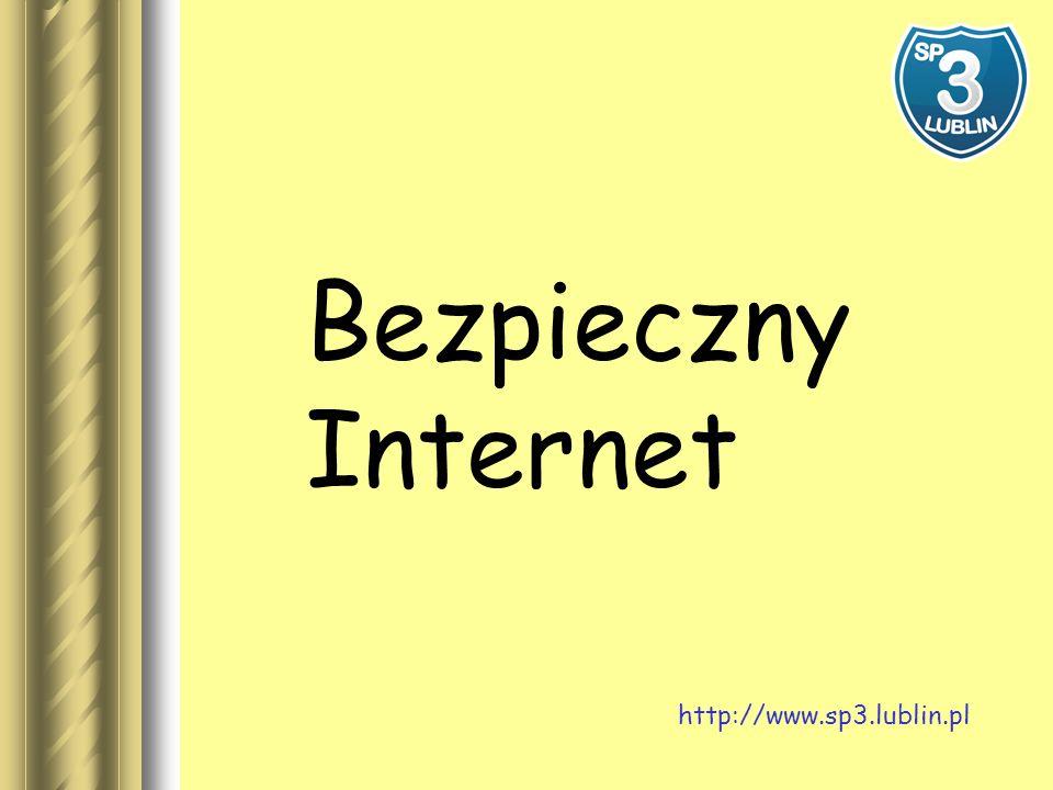Bezpieczny Internet http://www.sp3.lublin.pl
