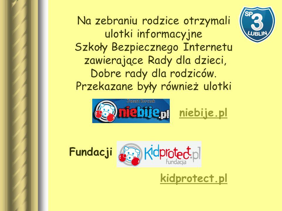 Na zebraniu rodzice otrzymali ulotki informacyjne Szkoły Bezpiecznego Internetu zawierające Rady dla dzieci, Dobre rady dla rodziców.