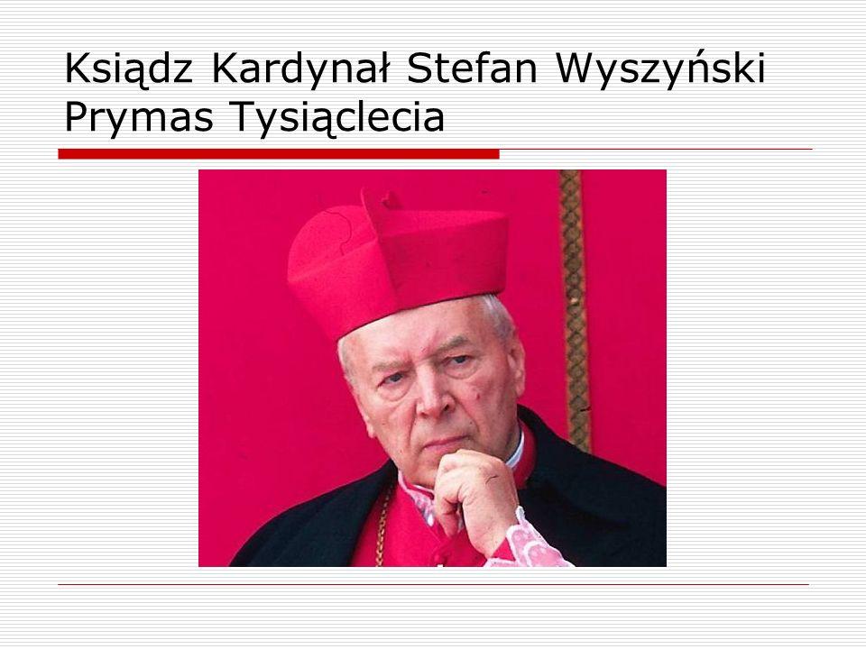 Ksiądz Kardynał Stefan Wyszyński Prymas Tysiąclecia