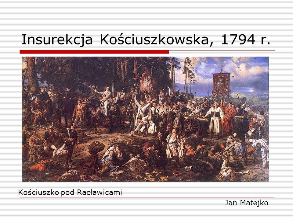 Insurekcja Kościuszkowska, 1794 r. Kościuszko pod Racławicami Jan Matejko