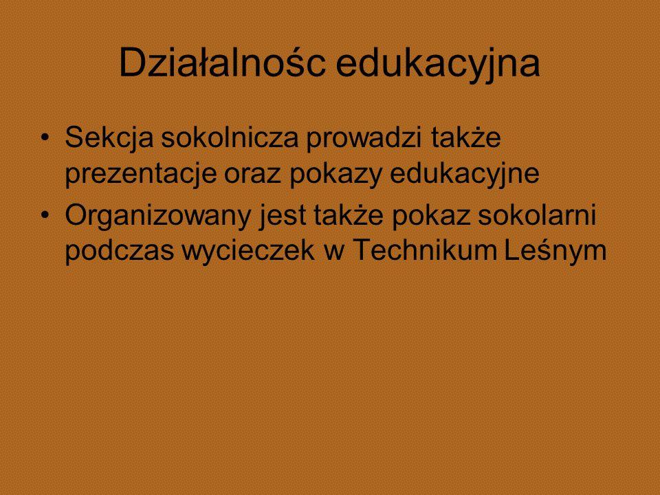Działalnośc edukacyjna Sekcja sokolnicza prowadzi także prezentacje oraz pokazy edukacyjne Organizowany jest także pokaz sokolarni podczas wycieczek w