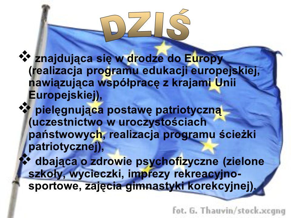 z najdująca się w drodze do Europy (realizacja programu edukacji europejskiej, nawiązująca współpracę z krajami Unii Europejskiej), p ielęgnująca post