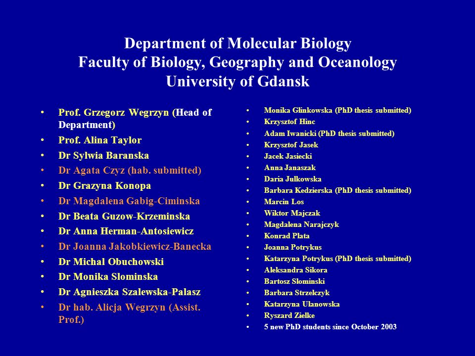 Department of Molecular Biology Faculty of Biology, Geography and Oceanology University of Gdansk Prof.