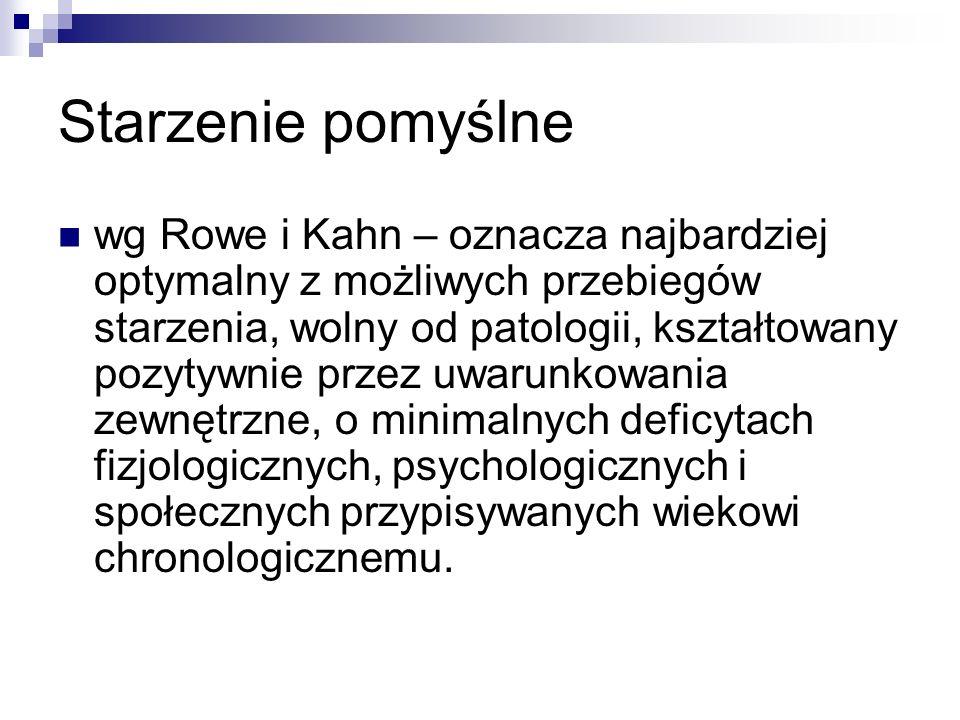 Starzenie pomyślne wg Rowe i Kahn – oznacza najbardziej optymalny z możliwych przebiegów starzenia, wolny od patologii, kształtowany pozytywnie przez