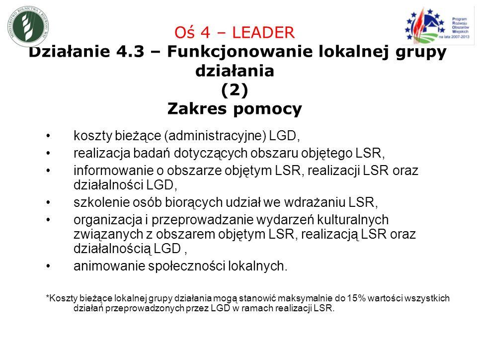 koszty bieżące (administracyjne) LGD, realizacja badań dotyczących obszaru objętego LSR, informowanie o obszarze objętym LSR, realizacji LSR oraz działalności LGD, szkolenie osób biorących udział we wdrażaniu LSR, organizacja i przeprowadzanie wydarzeń kulturalnych związanych z obszarem objętym LSR, realizacją LSR oraz działalnością LGD, animowanie społeczności lokalnych.