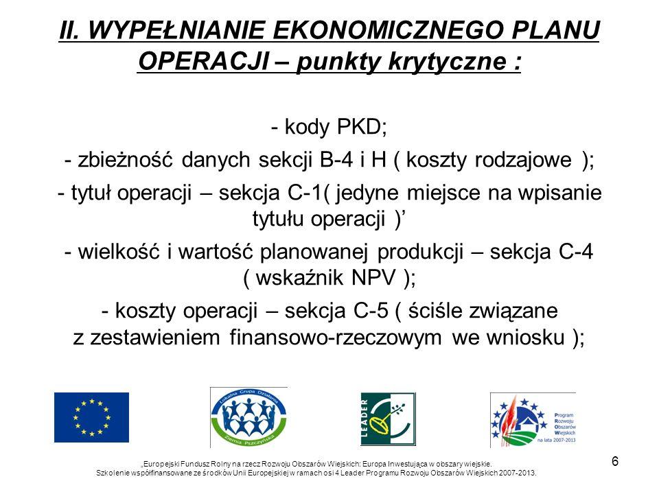 6 Europejski Fundusz Rolny na rzecz Rozwoju Obszarów Wiejskich: Europa Inwestująca w obszary wiejskie. Szkolenie współfinansowane ze środków Unii Euro