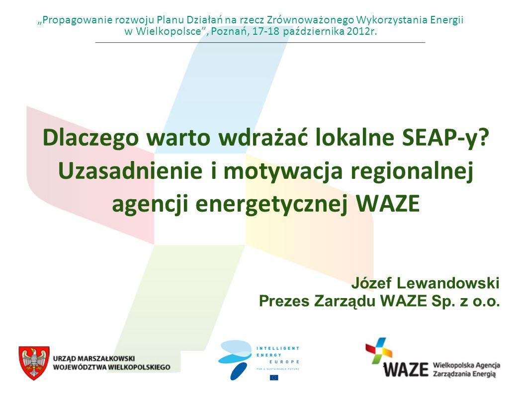 Propagowanie rozwoju Planu Działań na rzecz Zrównoważonego Wykorzystania Energii w Wielkopolsce, Poznań, 17-18 października 2012r.