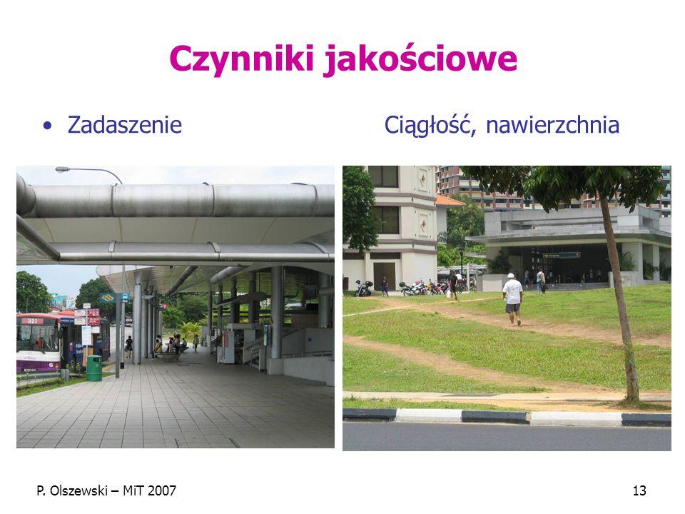 P. Olszewski – MiT 200713 Czynniki jakościowe ZadaszenieCiągłość, nawierzchnia