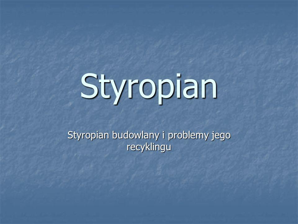 Styropian Styropian budowlany i problemy jego recyklingu