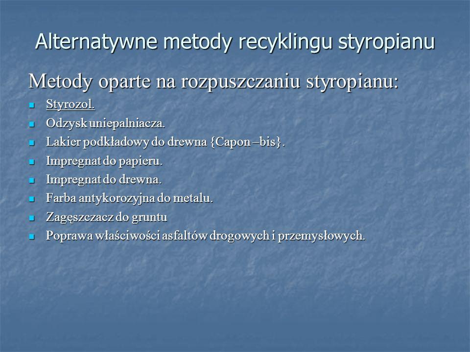 Alternatywne metody recyklingu styropianu Metody oparte na rozpuszczaniu styropianu: Styrozol. Styrozol. Odzysk uniepalniacza. Odzysk uniepalniacza. L