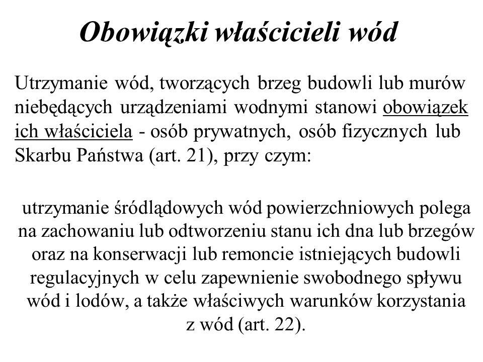 Obowiązki właścicieli wód cd.Zgodnie z art.