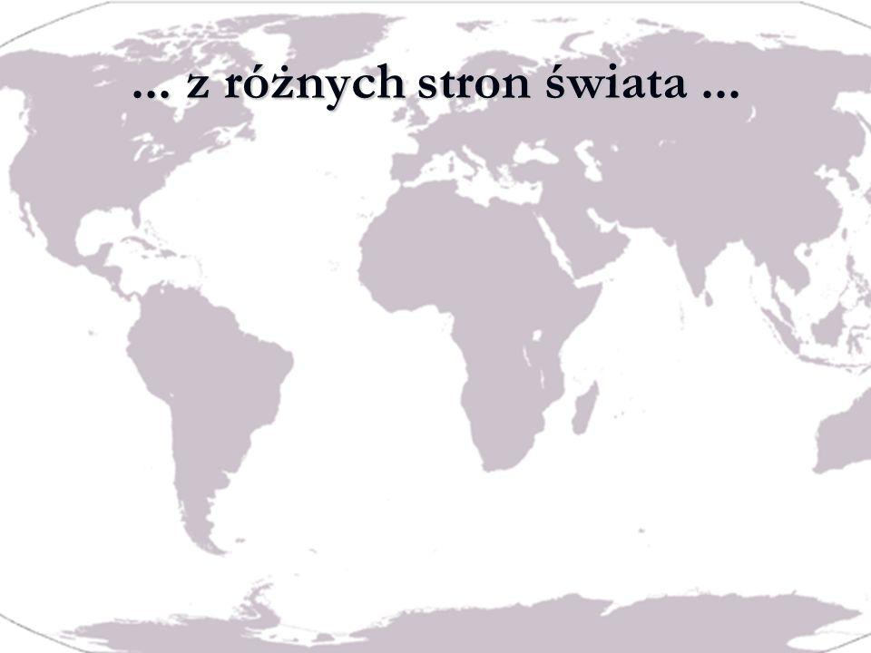 ... z różnych stron świata...