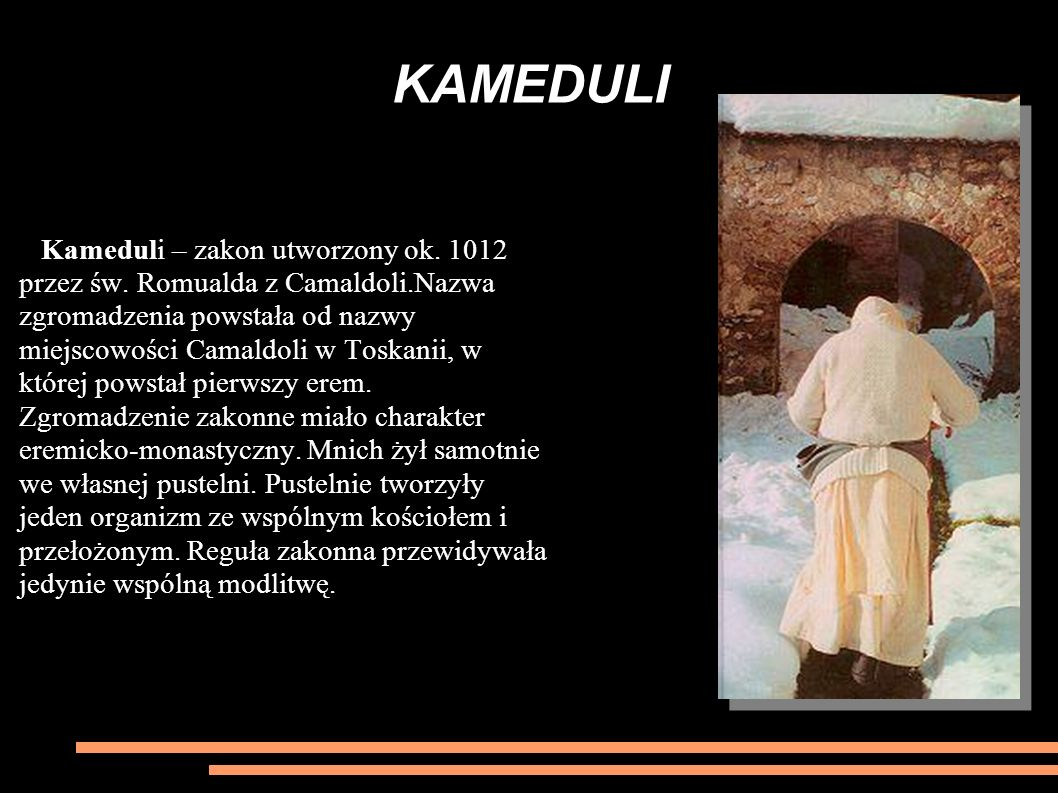 KAMEDULI Kameduli – zakon utworzony ok.1012 przez św.