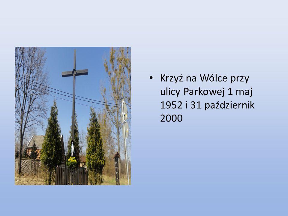 Krzyż na Wólce przy ulicy Parkowej 1 maj 1952 i 31 październik 2000