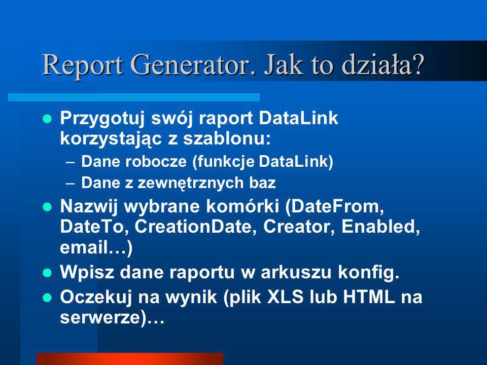 Report Generator. Jak to działa.