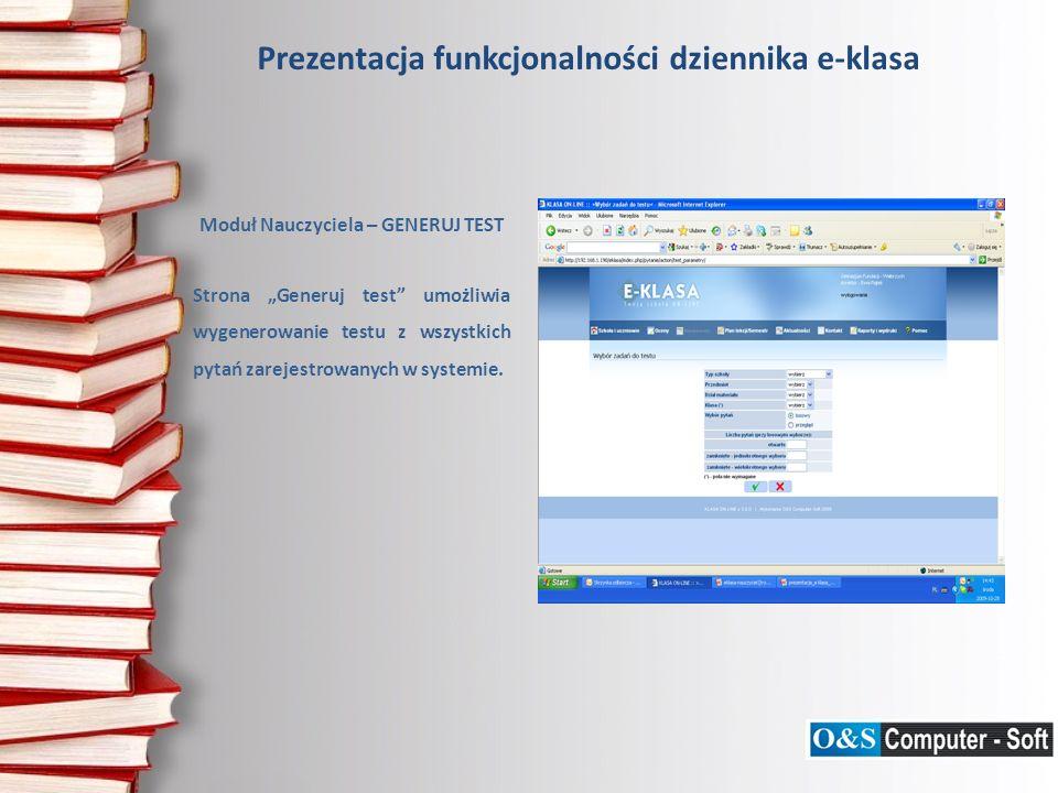Prezentacja funkcjonalności dziennika e-klasa Moduł Nauczyciela – GENERUJ TEST Strona Generuj test umożliwia wygenerowanie testu z wszystkich pytań zarejestrowanych w systemie.