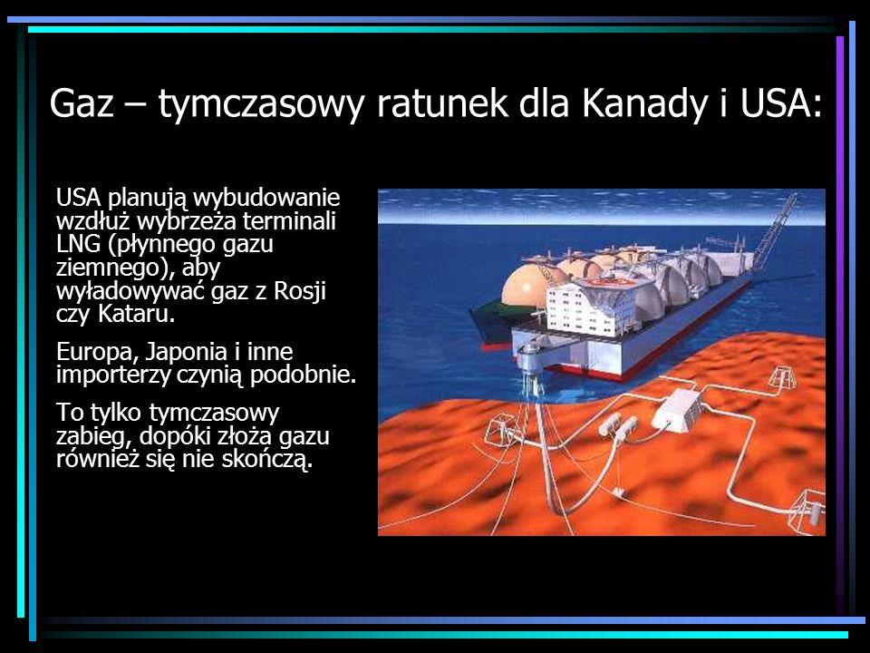 Gaz – tymczasowy ratunek dla Kanady i USA: USA planują wybudowanie wzdłuż wybrzeża terminali LNG (płynnego gazu ziemnego), aby wyładowywać gaz z Rosji