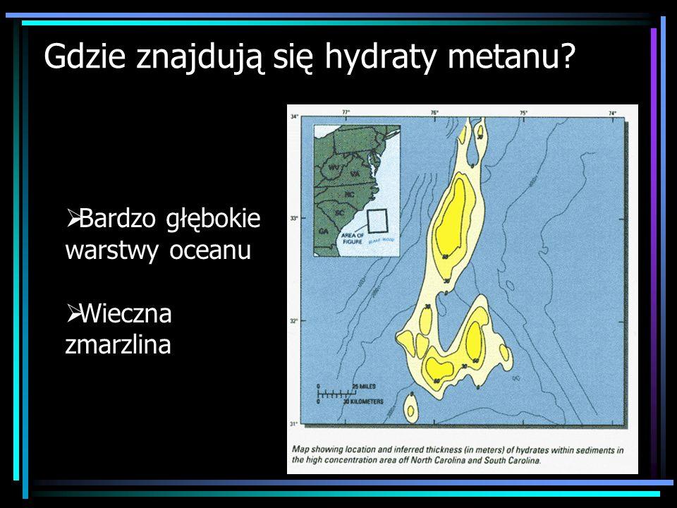 Gdzie znajdują się hydraty metanu? Bardzo głębokie warstwy oceanu Wieczna zmarzlina