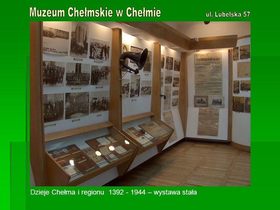 Dzieje Chełma i regionu 1392 - 1944 – wystawa stała
