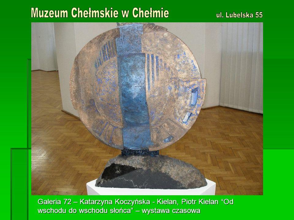 Galeria 72 – Katarzyna Koczyńska - Kielan, Piotr Kielan Od wschodu do wschodu słońca – wystawa czasowa