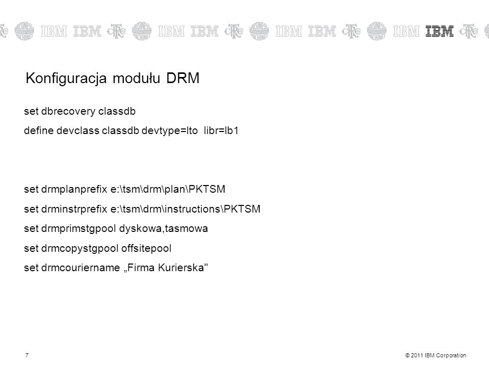 © 2011 IBM Corporation8 Instrukcje na wypadek awarii RECOVERY.INSTRUCTIONS.GENERAL RECOVERY.INSTRUCTIONS.OFFSITE RECOVERY.INSTRUCTIONS.INSTALL RECOVERY.INSTRUCTIONS.DATABASE RECOVERY.INSTRUCTIONS.STGPOOL