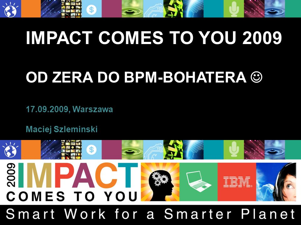 IMPACT COMES TO YOU 2009 OD ZERA DO BPM-BOHATERA 17.09.2009, Warszawa Maciej Szleminski