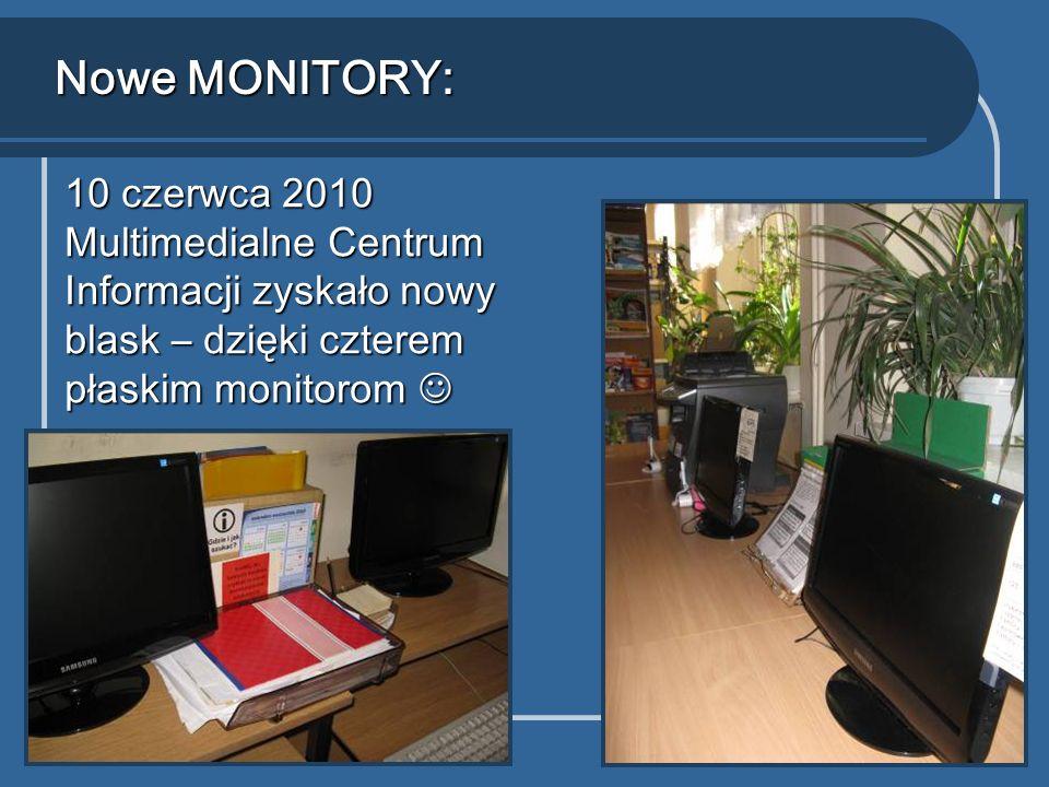 Nowe MONITORY: 10 czerwca 2010 Multimedialne Centrum Informacji zyskało nowy blask – dzięki czterem płaskim monitorom 10 czerwca 2010 Multimedialne Centrum Informacji zyskało nowy blask – dzięki czterem płaskim monitorom