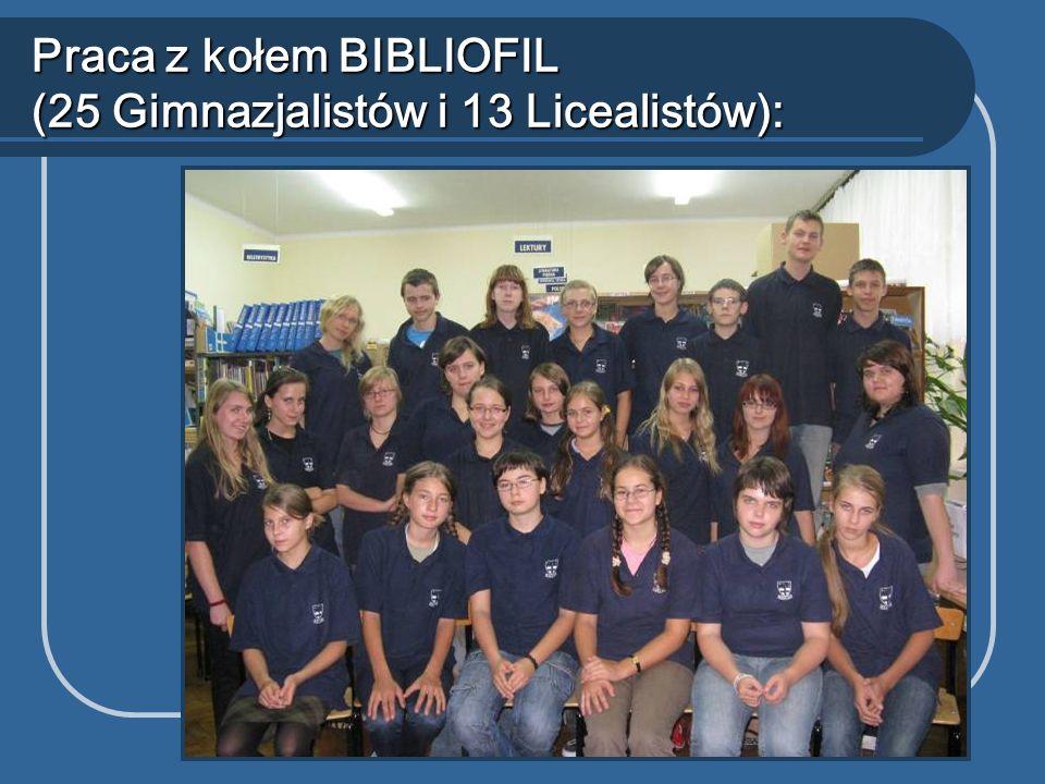 Praca z kołem BIBLIOFIL (25 Gimnazjalistów i 13 Licealistów):
