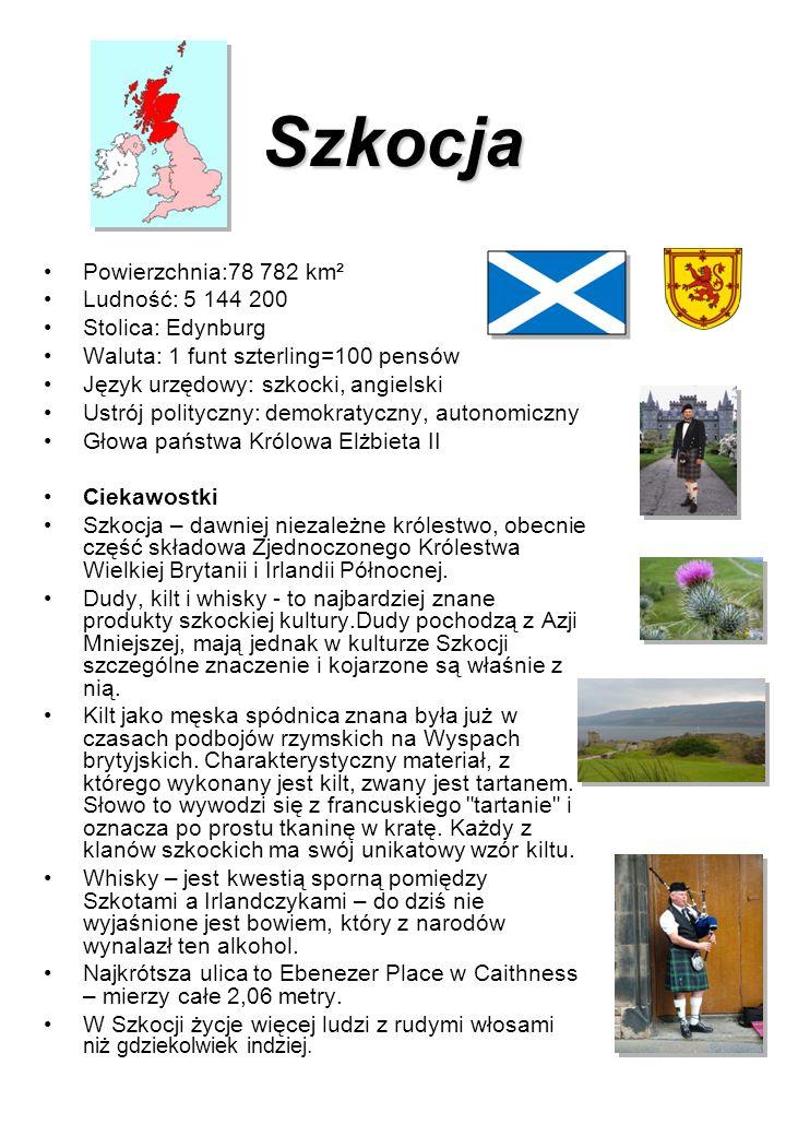 Szkocja Powierzchnia:78 782 km² Ludność: 5 144 200 Stolica: Edynburg Waluta: 1 funt szterling=100 pensów Język urzędowy: szkocki, angielski Ustrój pol