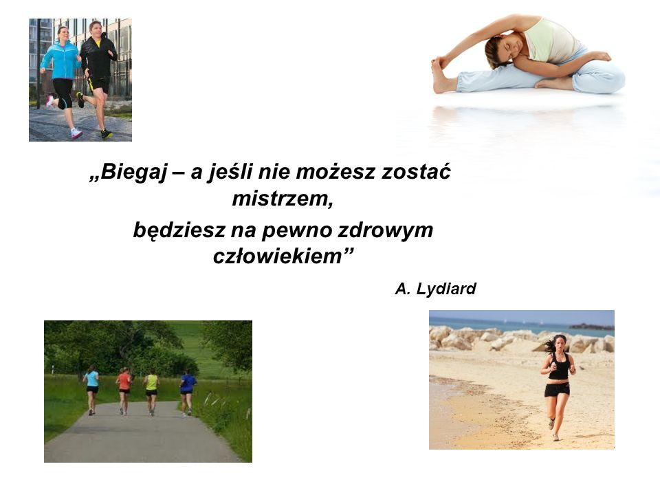 Biegaj – a jeśli nie możesz zostać mistrzem, będziesz na pewno zdrowym człowiekiem A. Lydiard