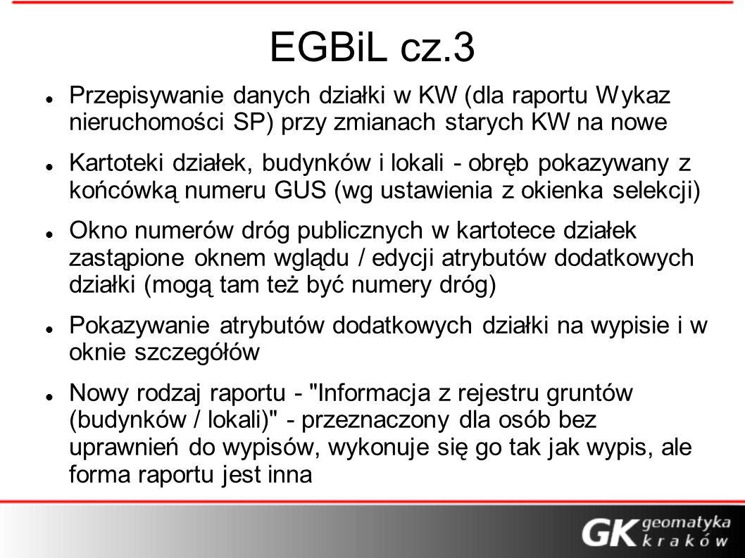 EGBiL cz.3 Przepisywanie danych działki w KW (dla raportu Wykaz nieruchomości SP) przy zmianach starych KW na nowe Kartoteki działek, budynków i lokal