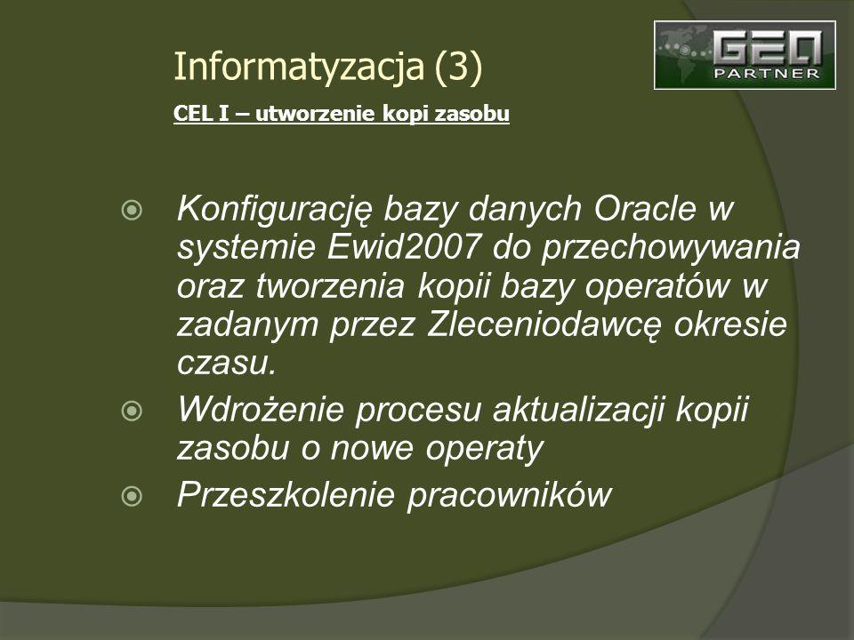 Konfigurację bazy danych Oracle w systemie Ewid2007 do przechowywania oraz tworzenia kopii bazy operatów w zadanym przez Zleceniodawcę okresie czasu.