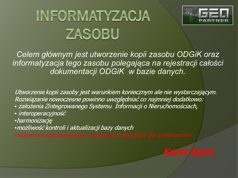 Celem głównym jest utworzenie kopii zasobu ODGiK oraz informatyzacja tego zasobu polegająca na rejestracji całości dokumentacji ODGiK w bazie danych.