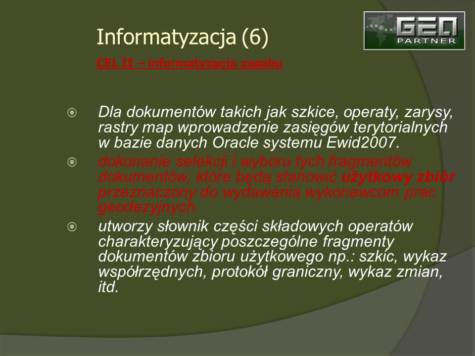 Dla dokumentów takich jak szkice, operaty, zarysy, rastry map wprowadzenie zasięgów terytorialnych w bazie danych Oracle systemu Ewid2007.