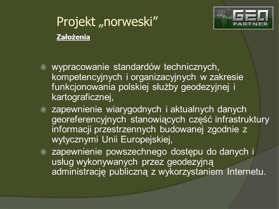 wypracowanie standardów technicznych, kompetencyjnych i organizacyjnych w zakresie funkcjonowania polskiej służby geodezyjnej i kartograficznej, zapewnienie wiarygodnych i aktualnych danych georeferencyjnych stanowiących część infrastruktury informacji przestrzennych budowanej zgodnie z wytycznymi Unii Europejskiej, zapewnienie powszechnego dostępu do danych i usług wykonywanych przez geodezyjną administrację publiczną z wykorzystaniem Internetu.