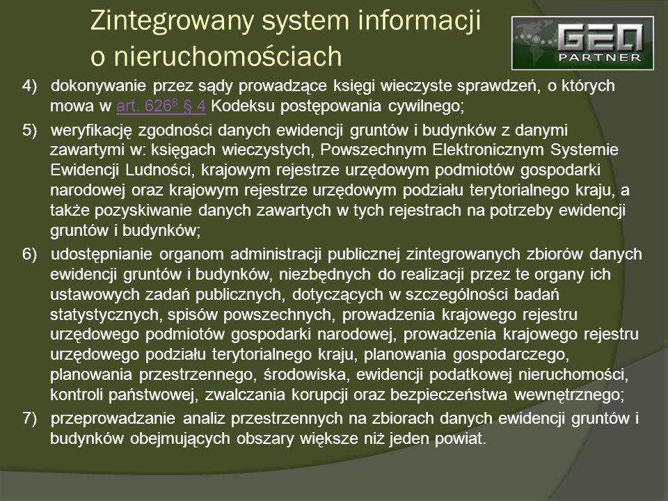 Zintegrowany system informacji o nieruchomościach 4) dokonywanie przez sądy prowadzące księgi wieczyste sprawdzeń, o których mowa w art.