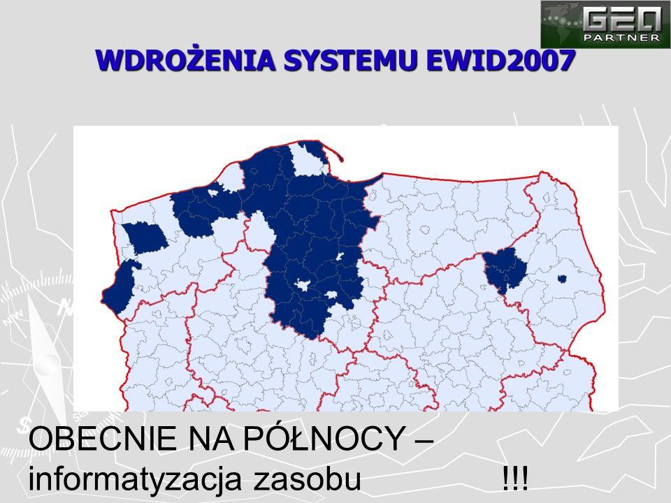 WDROŻENIA SYSTEMU EWID2007 OBECNIE NA PÓŁNOCY – informatyzacja zasobu !!!